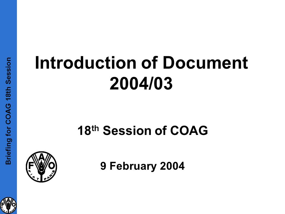 Introduction of Document 2004/03 18 th Session of COAG 9 February 2004 Briefing for COAG 18th Session