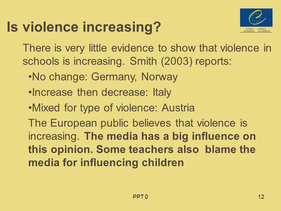 PPT 012 Is violence increasing.