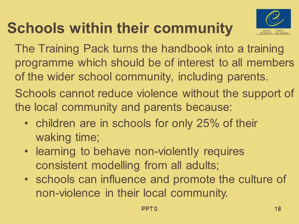 PPT 018 Schools within their community The Training Pack turns the handbook into a training programme which should be of interest to all members of the wider school community, including parents.