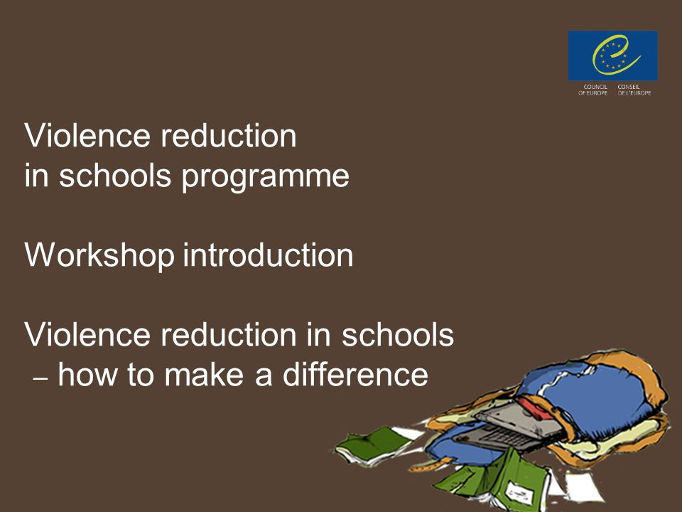 PPT 19 Violence reduction in schools programme Workshop introduction Violence reduction in schools – how to make a difference
