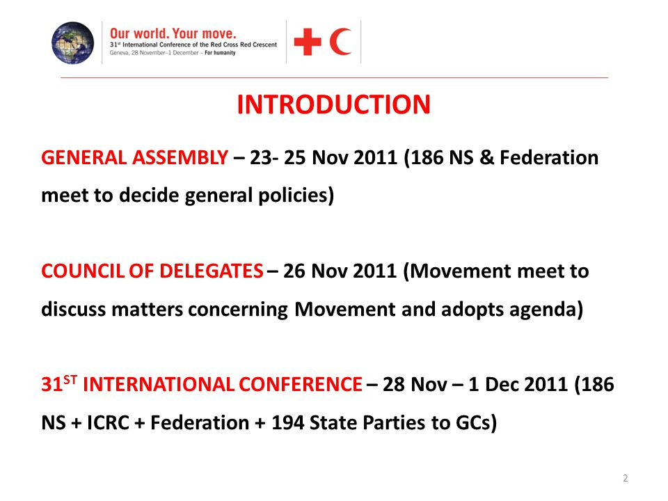 2 INTRODUCTION GENERAL ASSEMBLY – 23- 25 Nov 2011 (186 NS & Federation meet to decide general policies) COUNCIL OF DELEGATES – 26 Nov 2011 (Movement m
