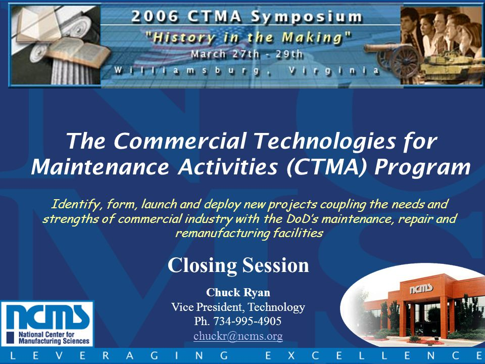 4/27/2015 Page 12 2006 CTMA Plenary Session Candidate Project Ideas Project: Titanium Welding and Fabrication Problem: Solution: DoD Participants: ANAD Industry Participants: Champion: