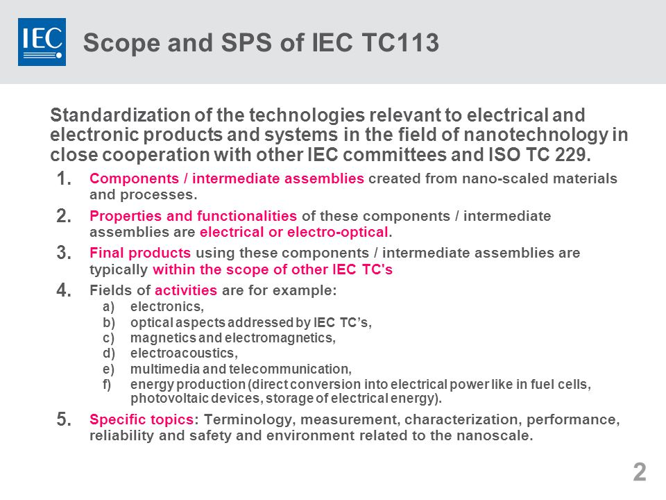 13 Summary  IEC TC 113 is now active and has held 2 plenary meetings.