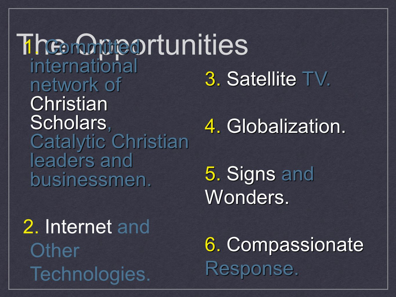 The Opportunities Committed international network of Christian Scholars, Catalytic Christian leaders and businessmen.