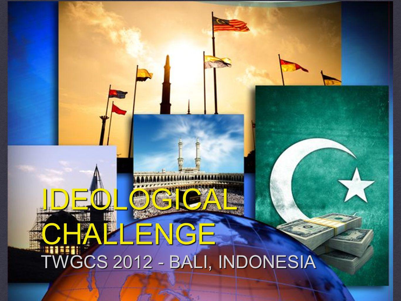 IDEOLOGICAL CHALLENGE TWGCS 2012 - BALI, INDONESIA