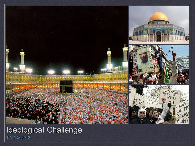 Ideological Challenge TWGCS 2012