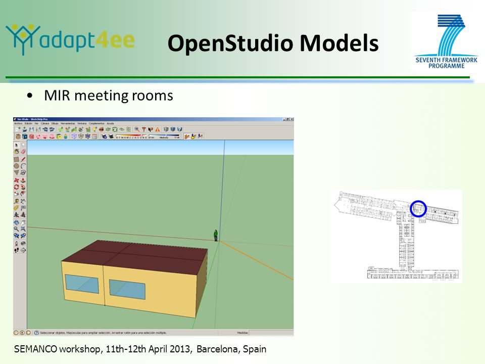 SEMANCO workshop, 11th-12th April 2013, Barcelona, Spain OpenStudio Models MIR meeting rooms