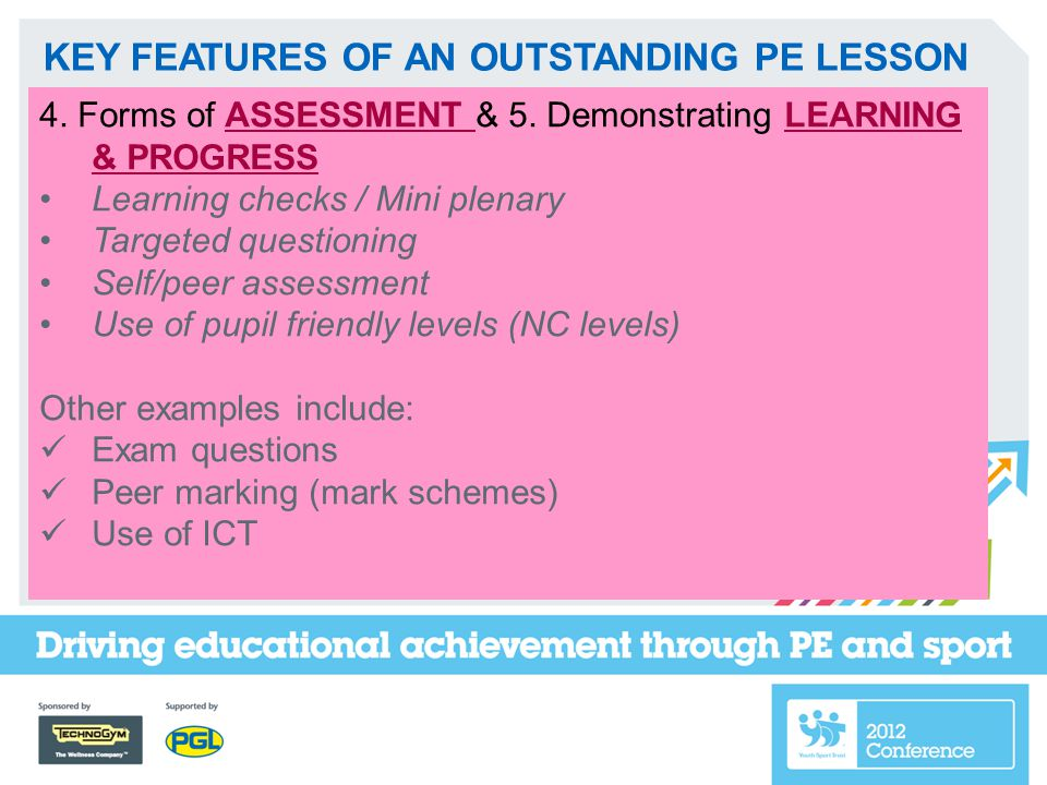 KEY FEATURES OF AN OUTSTANDING PE LESSON 4. Forms of ASSESSMENT & 5.
