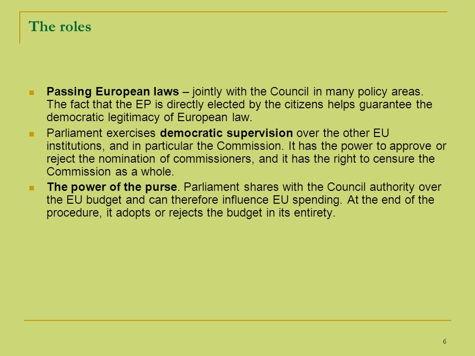 7 1.Passing European laws The most common procedure for adopting (i.e.