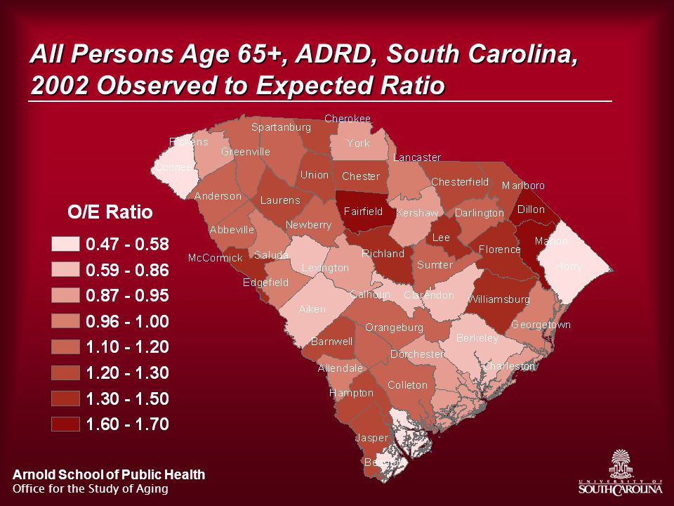 Arnold School of Public Health Office for the Study of Aging All Persons Age 65+, ADRD, South Carolina, 2002 Observed to Expected Ratio
