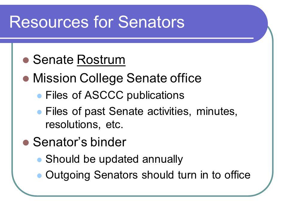 Resources for Senators Senate Rostrum Mission College Senate office Files of ASCCC publications Files of past Senate activities, minutes, resolutions,