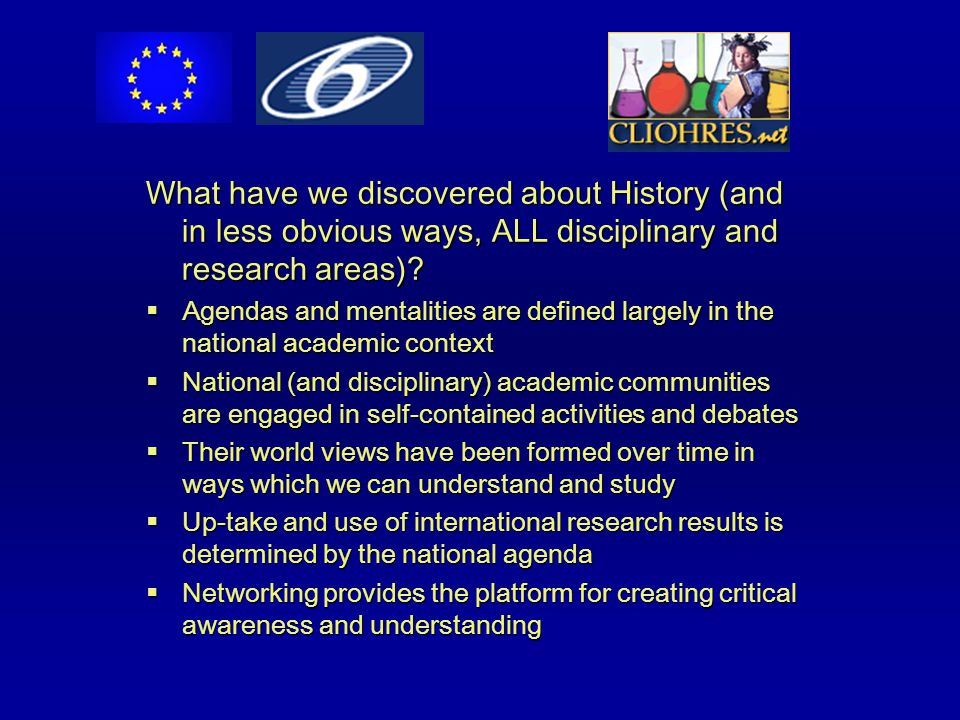 What have we discovered about History (and in less obvious ways, ALL disciplinary and research areas)?  Agendas and mentalities are defined largely i