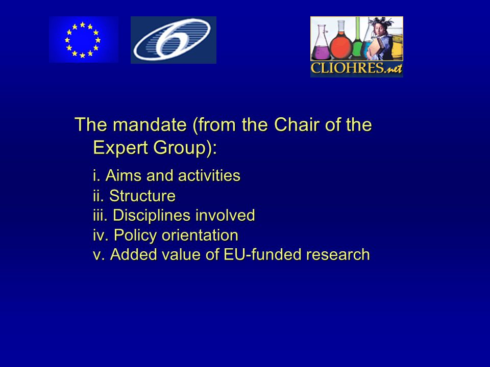 The mandate (from the Chair of the Expert Group): i.