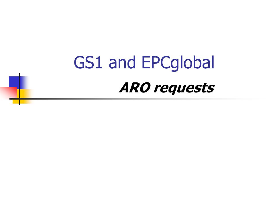 GS1 and EPCglobal ARO requests