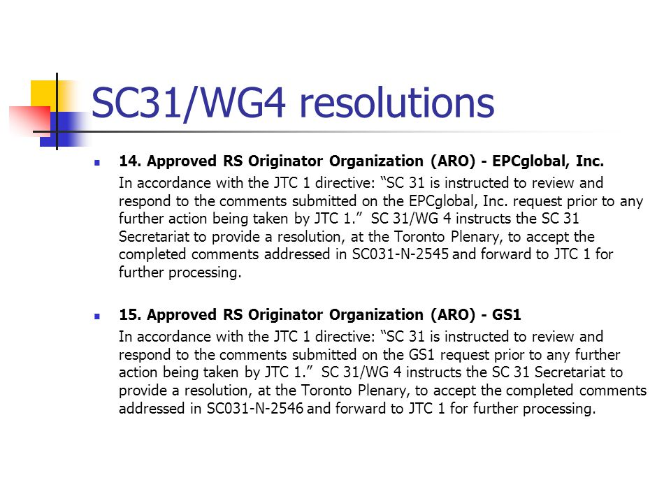 SC31/WG4 resolutions 14. Approved RS Originator Organization (ARO) - EPCglobal, Inc.