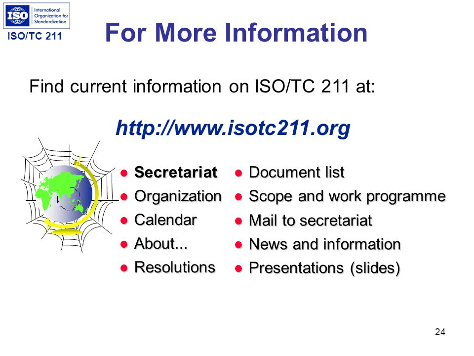 ISO/TC 211 23 Meeting schedule Meeting 11th plenary 12th plenary 13th plenary 14th plenary 15th plenary 16th plenary 17th plenary 18th plenary 19th pl