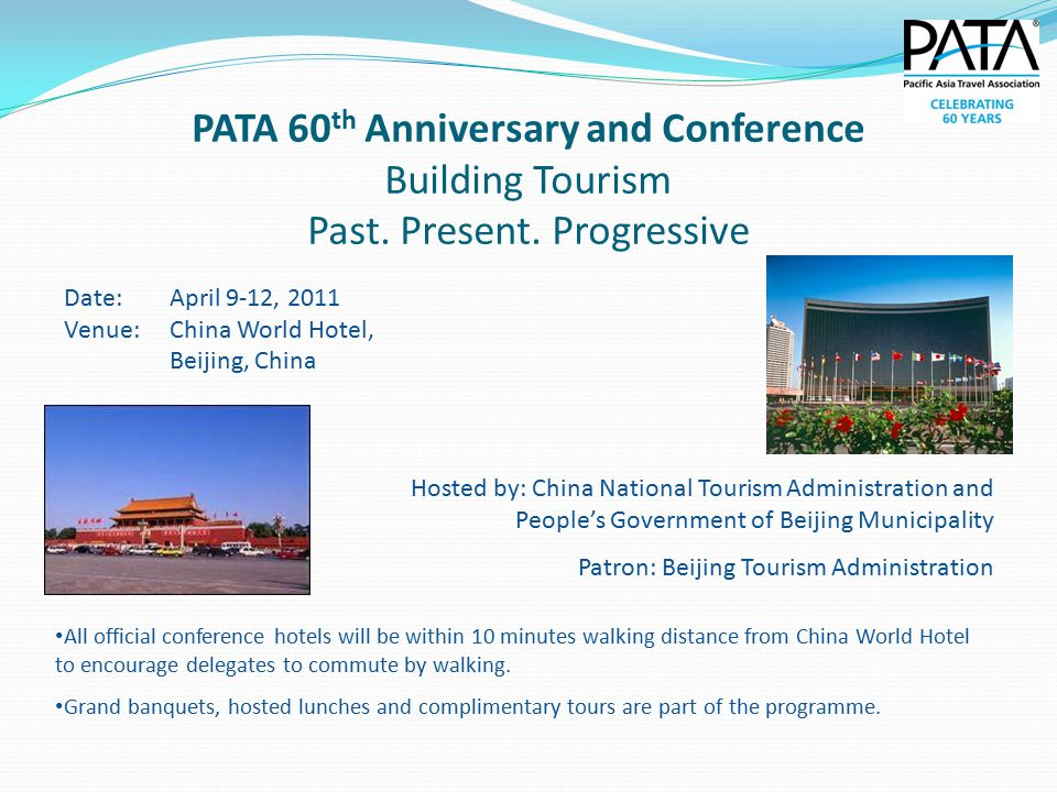 PATA 60 th Anniversary and Conference Building Tourism Past.
