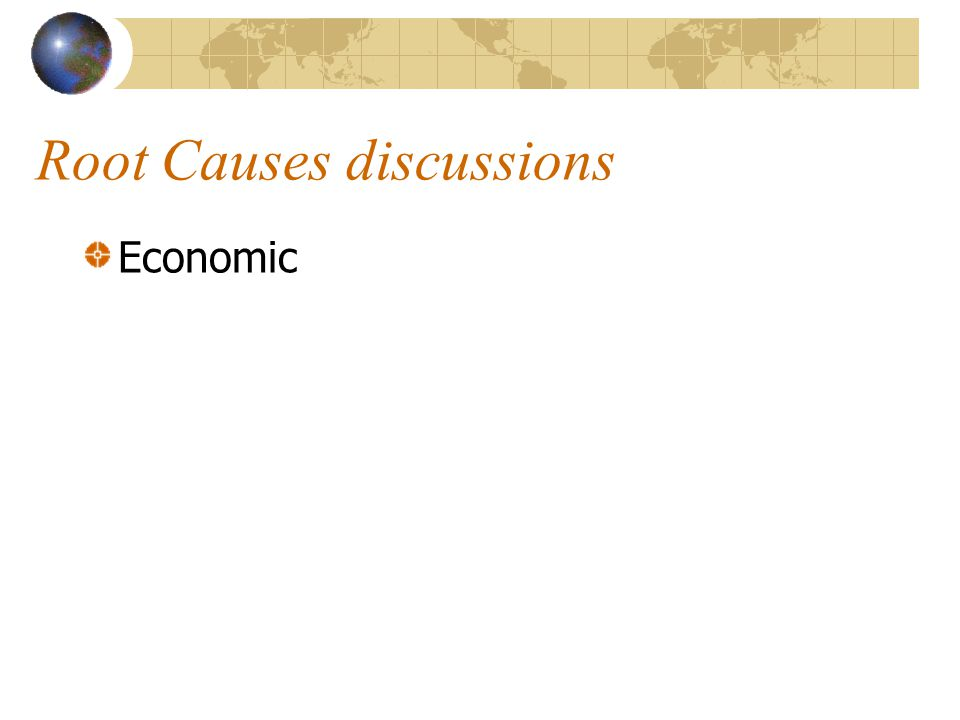 Root Causes discussions Economic
