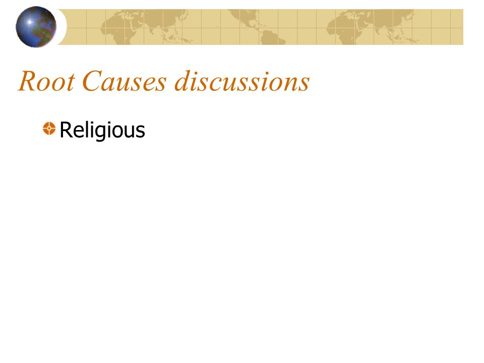 Root Causes discussions Religious