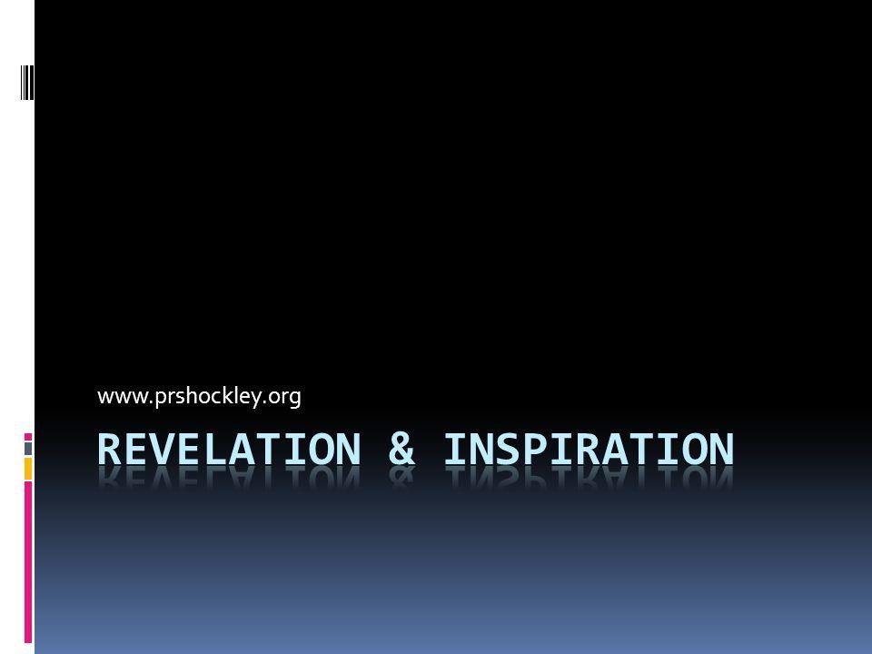 Two types of Revelation:  1.General Revelation  2.Special Revelation.
