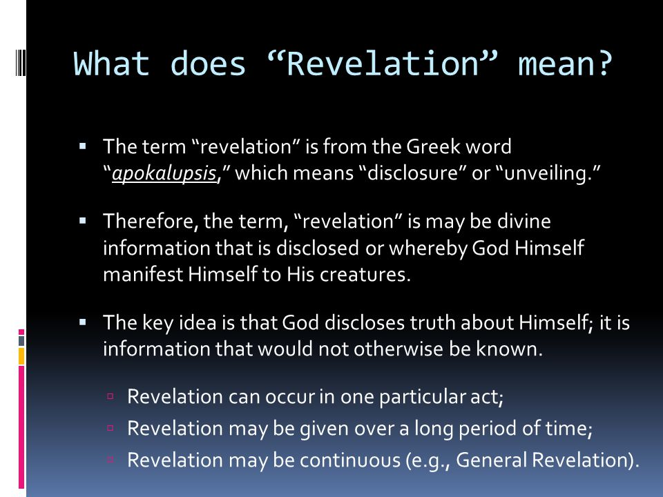 What is General Revelation. General Revelation is information given to everyone everywhere.