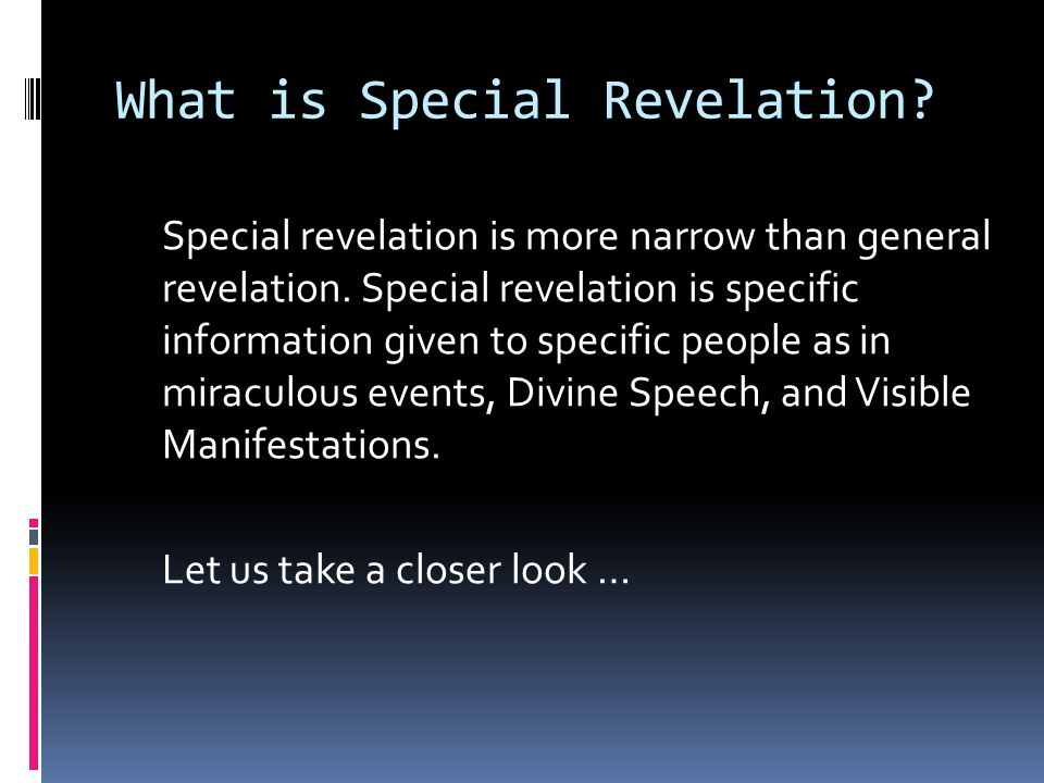 Special Revelation as Miraculous Events: 1.Miraculous Events: God at work in concrete historical ways within the world, affecting what occurs such as the Call of Abram (Gen.