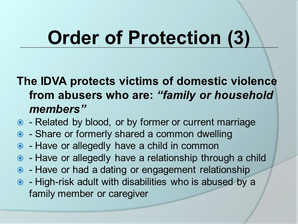 Order of Protection (4) May be issued in:  civil court  criminal court  juvenile court