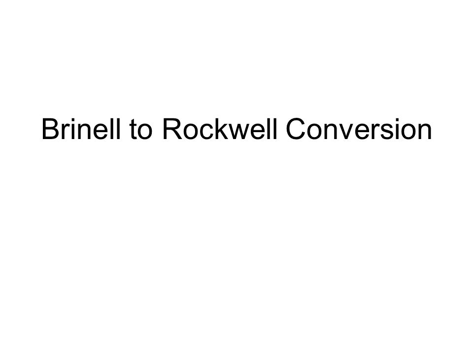 Brinell to Rockwell Conversion