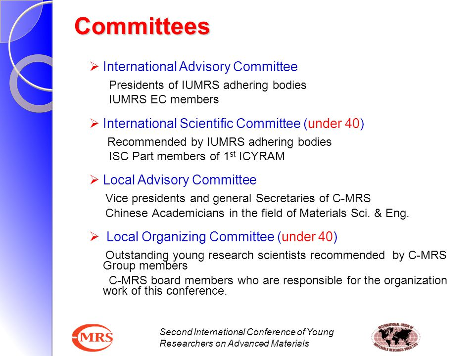 Second International Conference of Young Researchers on Advanced Materials  International Advisory Committee Presidents of IUMRS adhering bodies IUMR
