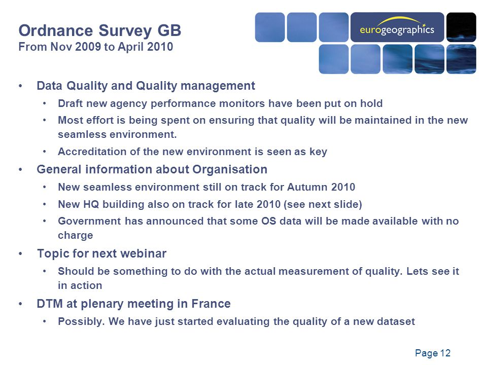 Page 12 Data Quality and Quality management Draft new agency performance monitors have been put on hold Most effort is being spent on ensuring that quality will be maintained in the new seamless environment.