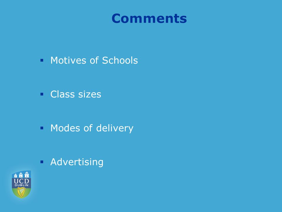 Comments  Motives of Schools  Class sizes  Modes of delivery  Advertising