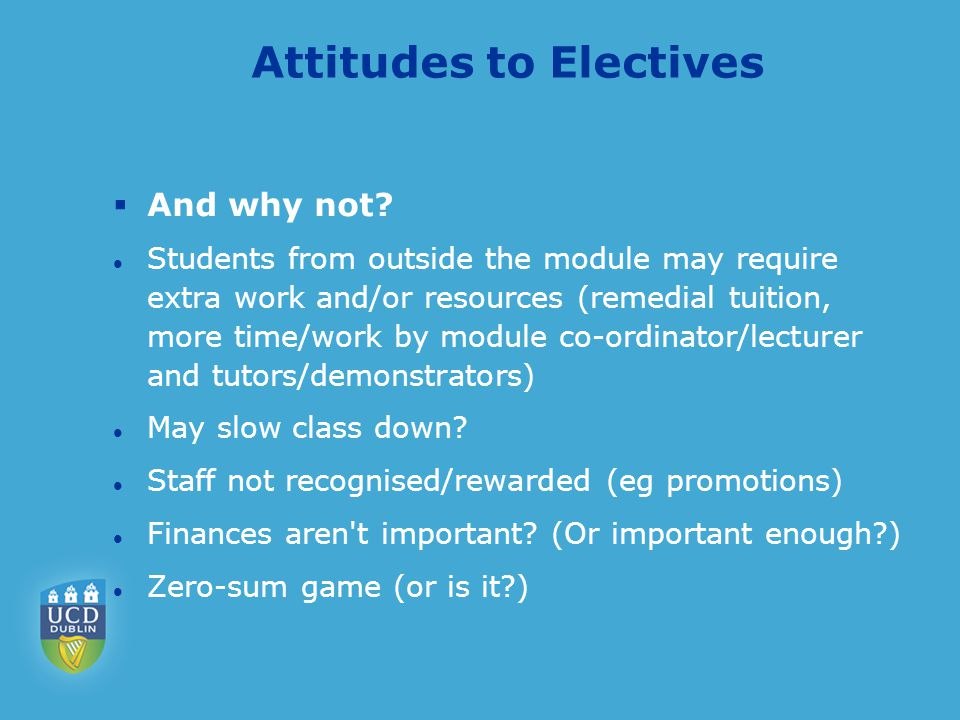 Attitudes to Electives  And why not.