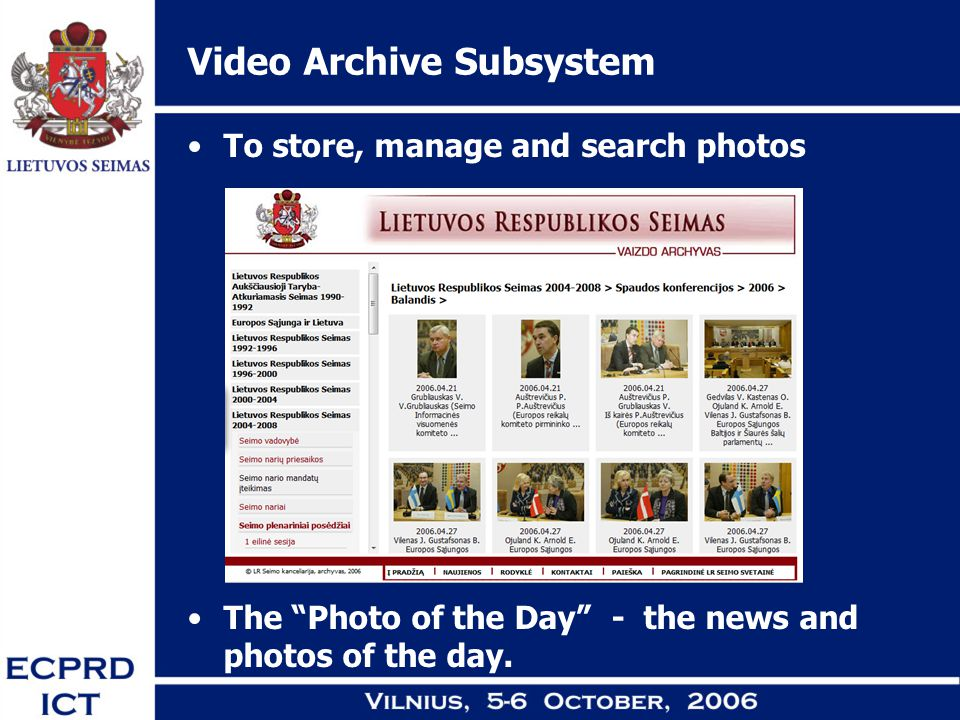 Video Archive Subsystem To store, manage and search photos The Photo of the Day - the news and photos of the day.