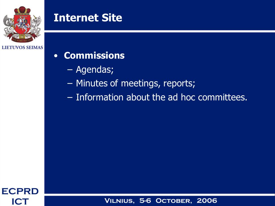 Internet Site Commissions –Agendas; –Minutes of meetings, reports; –Information about the ad hoc committees.