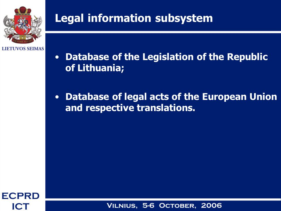 Legal information subsystem Database of the Legislation of the Republic of Lithuania; Database of legal acts of the European Union and respective tran