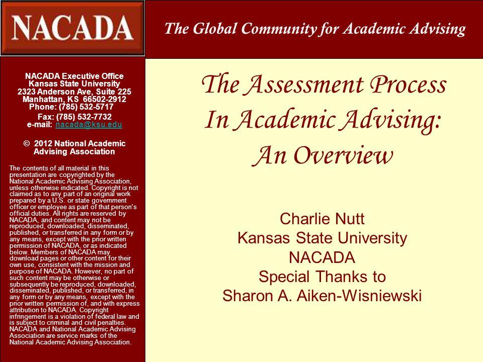 NACADA Executive Office Kansas State University 2323 Anderson Ave, Suite 225 Manhattan, KS 66502-2912 Phone: (785) 532-5717 Fax: (785) 532-7732 e-mail