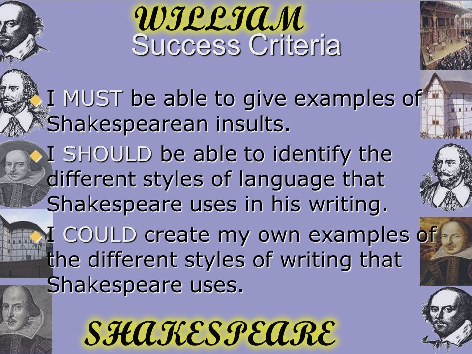 Success Criteria  I MUST be able to give examples of Shakespearean insults.