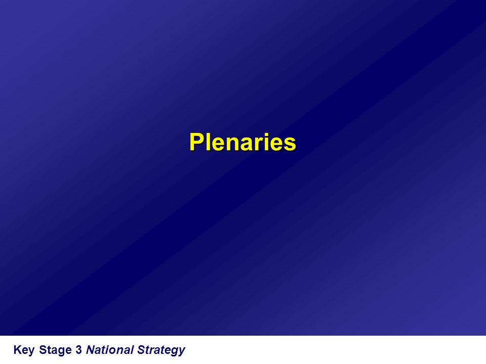 Key Stage 3 National Strategy Plenaries