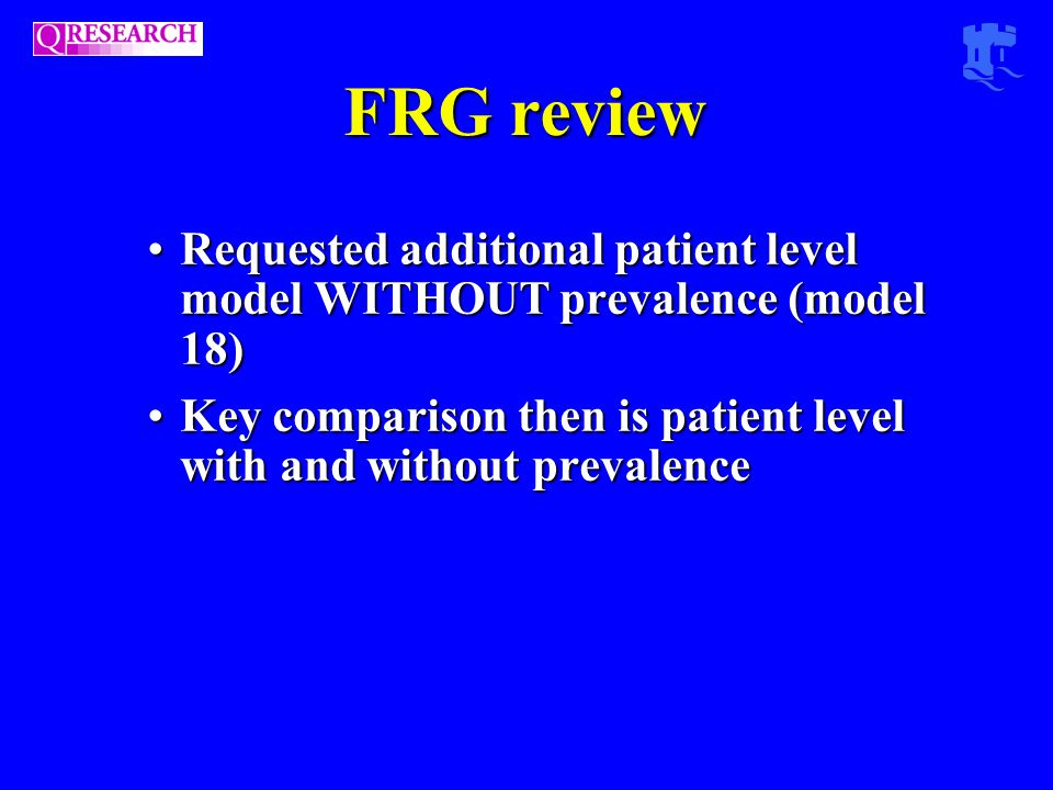 FRG review Requested additional patient level model WITHOUT prevalence (model 18)Requested additional patient level model WITHOUT prevalence (model 18) Key comparison then is patient level with and without prevalenceKey comparison then is patient level with and without prevalence