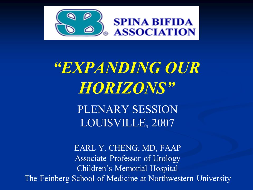 EXPANDING OUR HORIZONS PLENARY SESSION LOUISVILLE, 2007 EARL Y.