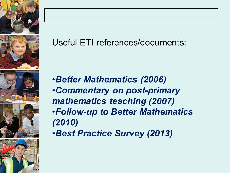 Better Mathematics (ETI 2006) identifies best practice.