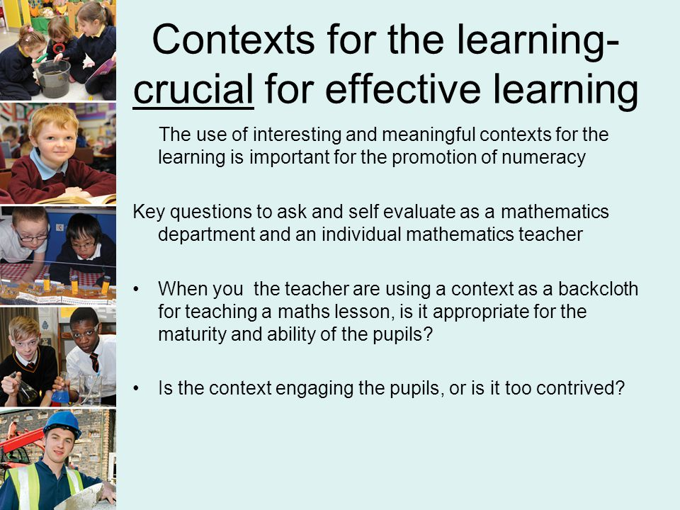 The role of the teacher The role of the teacher when the pupils are engaging in mathematics is crucial Key questions (and statements below exemplify good practice) to ask during self-evaluation and to use for TCN: 12.