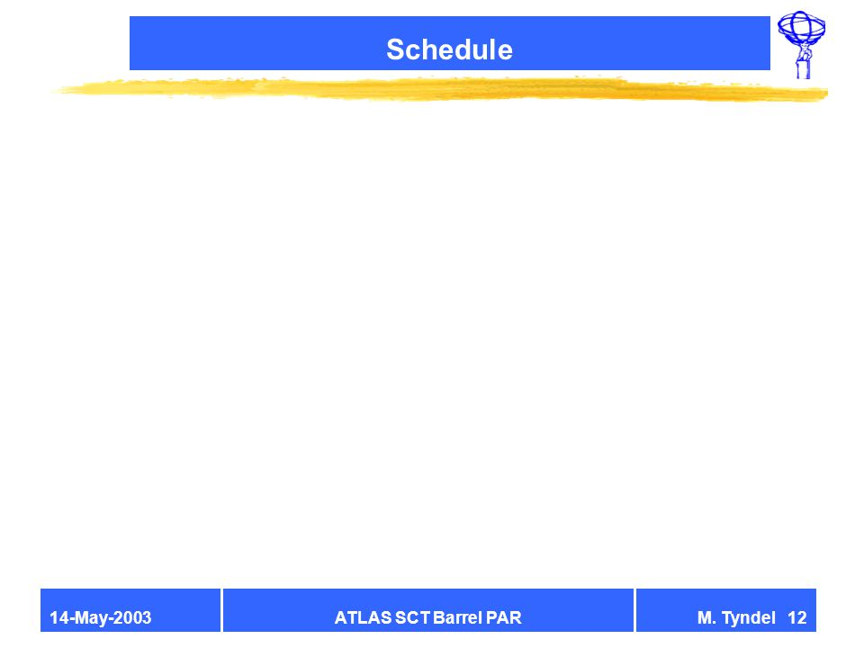 ATLAS SCT Barrel PARM. Tyndel 1214-May-2003 Schedule