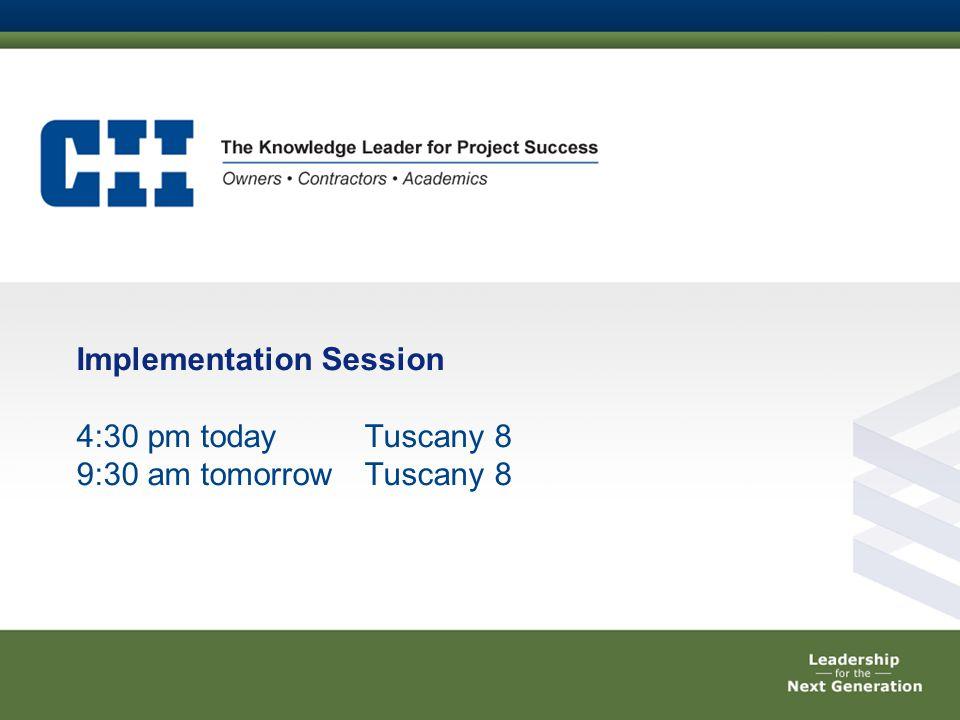 Implementation Session 4:30 pm todayTuscany 8 9:30 am tomorrowTuscany 8