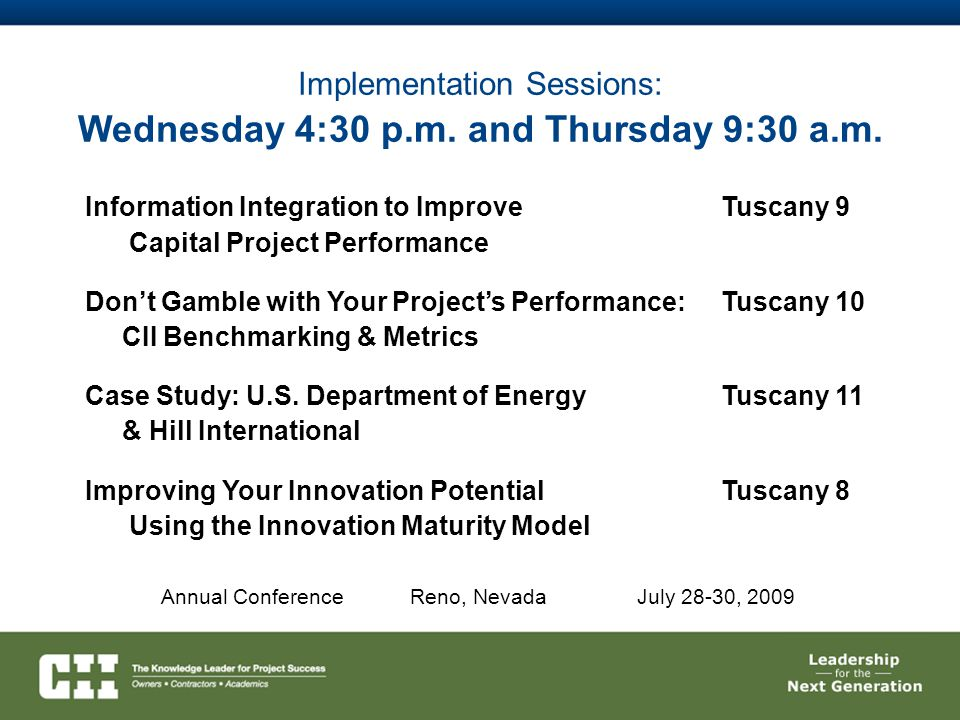 Information Integration to Improve Tuscany 9 Capital Project Performance Don't Gamble with Your Project's Performance:Tuscany 10 CII Benchmarking & Me