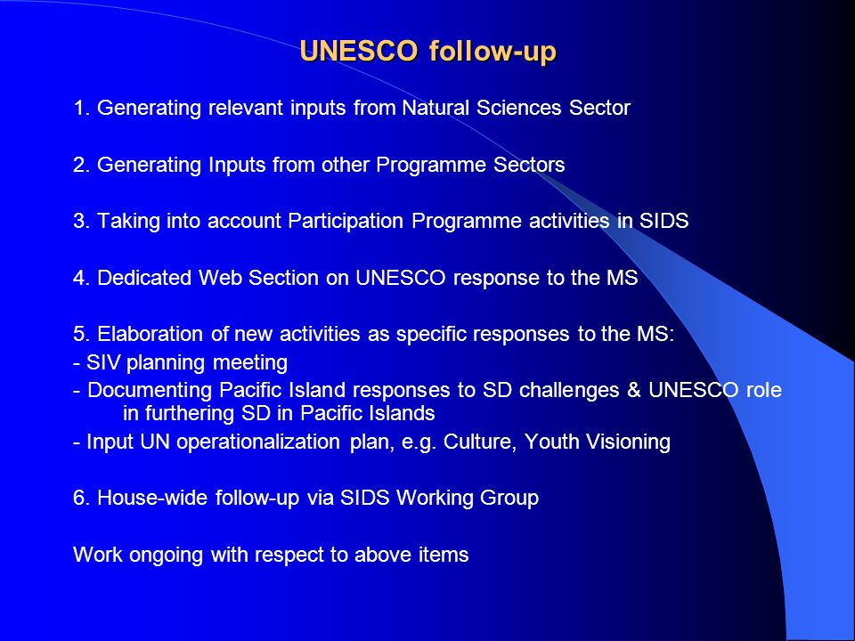 UNESCO follow-up 1. Generating relevant inputs from Natural Sciences Sector 2.
