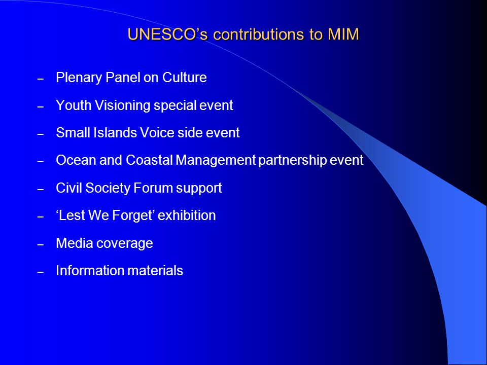 UNESCO's contributions to MIM – Plenary Panel on Culture – Youth Visioning special event – Small Islands Voice side event – Ocean and Coastal Management partnership event – Civil Society Forum support – 'Lest We Forget' exhibition – Media coverage – Information materials
