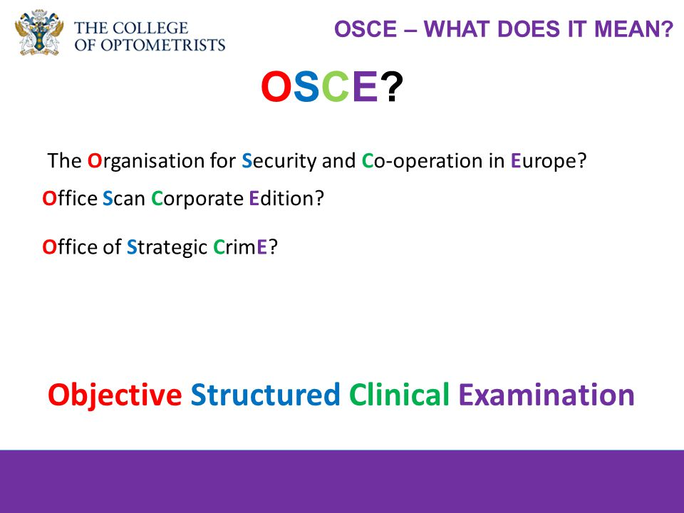 college-optometrists.org/students students@college-optometrists.org OSCE?OSCE.