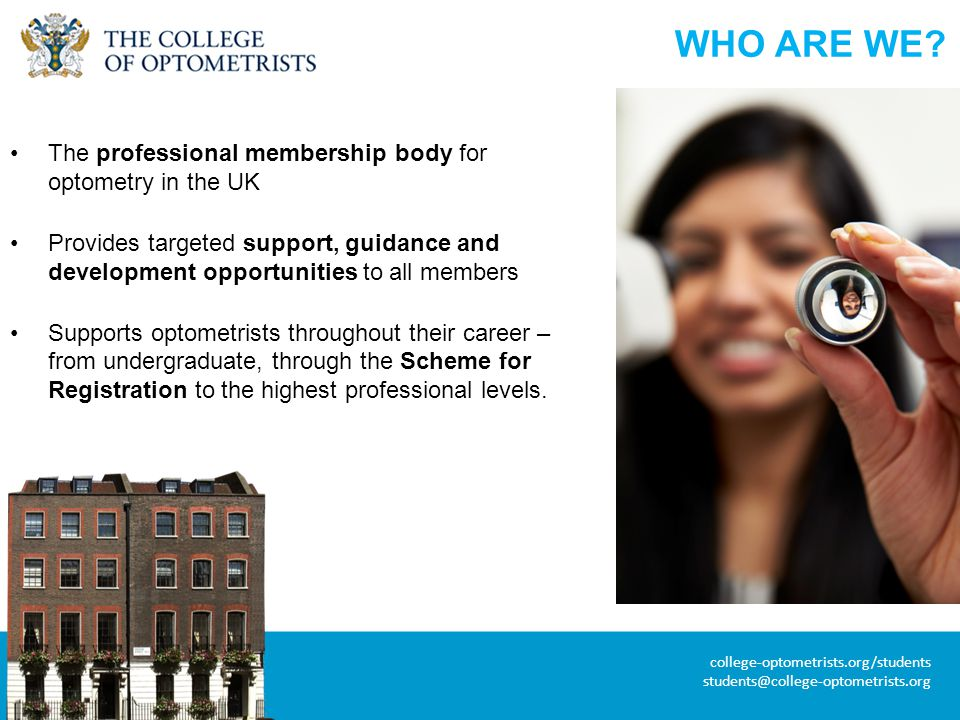 college-optometrists.org/students students@college-optometrists.org VIDEO – A TRAINEE PERSPECTIVE