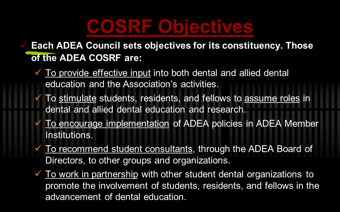 COSRF Objectives Each ADEA Council sets objectives for its constituency.